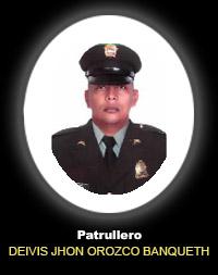 Patrullero DEIVIS JHON OROZCO BANQUETH