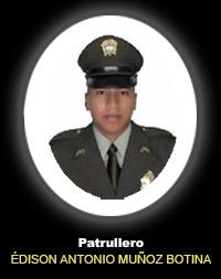 Patrullero ÉDISON ANTONIO MUÑOZ BOTINA