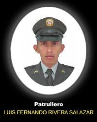 Patrullero LUIS FERNANDO RIVERA SALAZAR