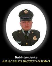 Subintendente JUAN CARLOS BARRETO GUZMAN