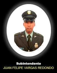 Subintendente JUAN FELIPE VARGAS REDONDO